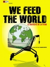 We Feed the World, le marché de la faim