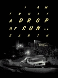 Drop of sun (I am truly a drop of sun on earth) // VOST