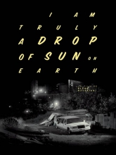 Drop of sun (I am truly a drop of sun on earth)