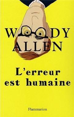 10 livres offrir pour la f te des p res l 39 erreur est humaine de woody allen. Black Bedroom Furniture Sets. Home Design Ideas
